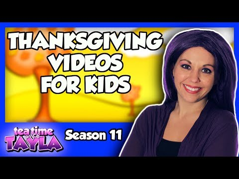 Thanksgiving Videos for Kids   Songs and More for Children on Tea Time with Tayla