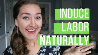 How to INDUCE LABOR FAST & NATURALLY - THIS WORKED FOR ME!!!