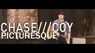 Chase Coy - Picturesque (Album Version)