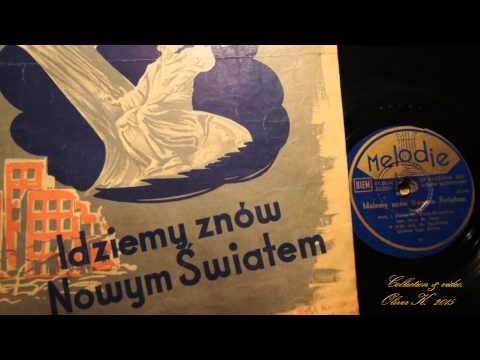 Idziemy znów Nowym Światem- tango- Tadeusz Miller 1946!