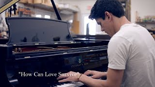 """How Can Love Survive"" - Piano Cover - Steinway Model D #334986"