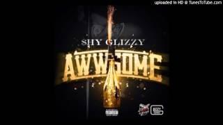 Shy Glizzy - Awwsome (Clean Version)
