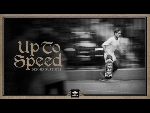 Dennis Busenitz's Up To Speed Documentary