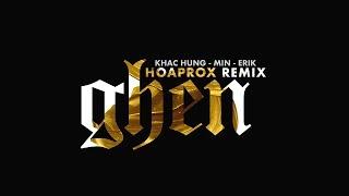 Khac Hung x Erik x Min - GHEN   Hoaprox Remix   Official Audio