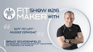 Fit Maker Show #26 – Dr Brad Schoenfeld