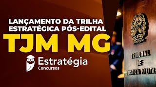 Lançamento da Trilha Estratégica Pós-Edital TJM MG