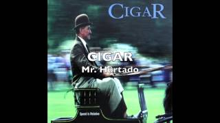 CIGAR - Mr. Hurtado