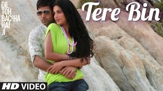 Tere Bin (Full Song) - Dil Toh Baccha Hai Ji