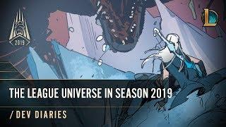 The League Universe in Season 2019   /dev diary - League of Legends