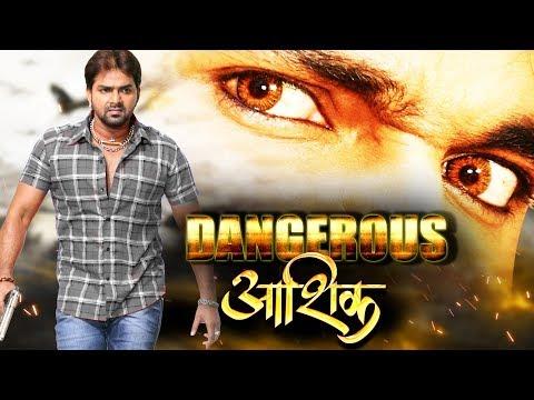Dangerous Aashiq   Pawan Singh Ki Sabse Hit Film 2019   HD FILM 2019