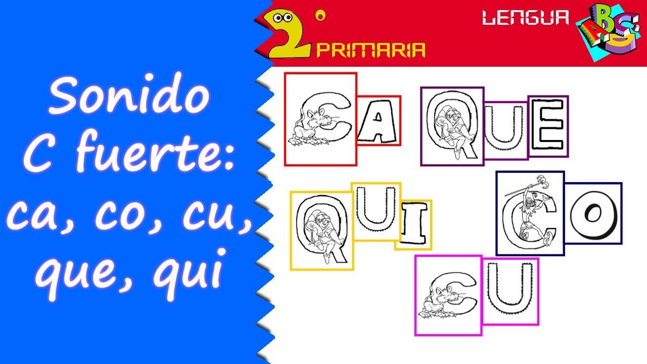Lengua, 2º Primaria.  Tema 3. C sonido fuerte: ca, que, qui, co, cu
