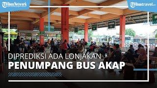 Diprediksi Hari Ini Terjadi Lonjakan Penumpang Bus AKAP, Mulai Kamis Besok Tak Beroperasi