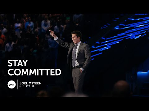 Stay Committed - Joel Osteen