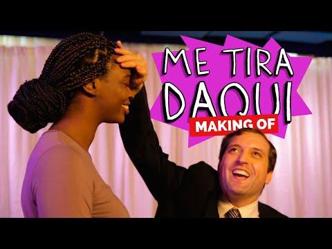 MAKING OF - ME TIRA DAQUI