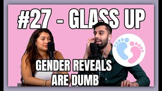 #27 - CANCEL Gender Reveals They Are DANGEROUS! | Glass Up