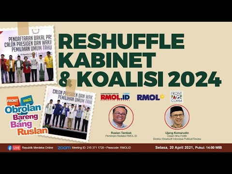 Obrolan Bareng Bang Ruslan • Reshuffle Kabinet Dan Koalisi 2024