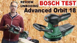 Bosch Exzenterschleifer Advanced Orbit 18 V Akku Review Unboxing Test Schleifer Vergleich deutsch