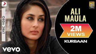 Ali Maula Lyric Video - Kurbaan|Kareena Kapoor,Saif Ali Khan