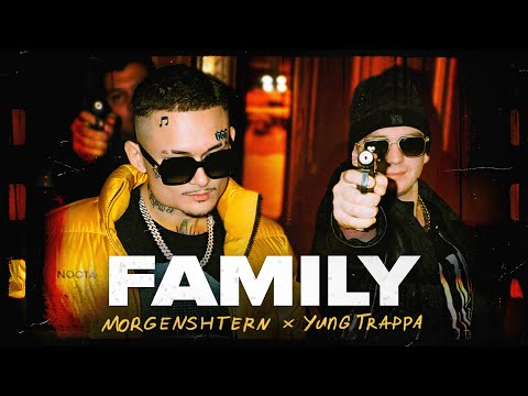 Morgenshtern Feat. Yung Trappa - Family