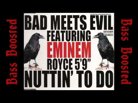 Bad Meets Evil - Nuttin' To Do [BASS BOOSTED]