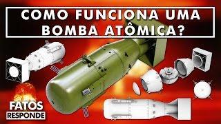 Como Funciona uma Bomba Atômica? - FATOS RESPONDE