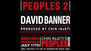 Peoples 2 by David Banner (Produced by Chin Injeti)
