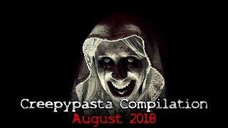 Creepypasta Compilation  August 2018
