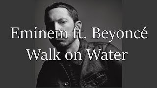 Eminem   Walk On Water Ft.  Beyoncé [HQ & Lyrics]