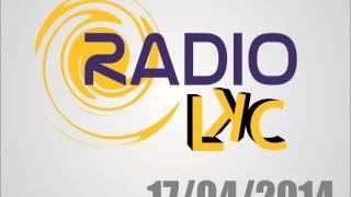 Radio LKC - 17/04/2014