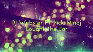 Dj Webstar ft  Nicki Minaj -  Bought The Bar