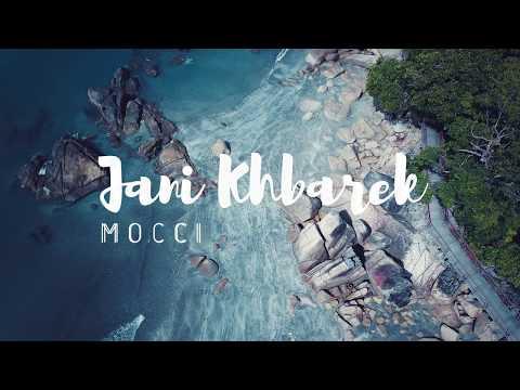 Mocci - Jani khnabarek
