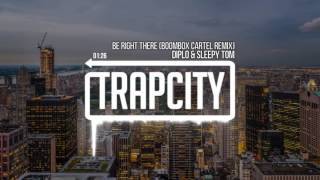 Diplo & Sleepy Tom   Be Right There (Boombox Cartel Remix)
