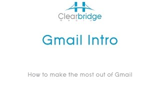 Gmail Intro – How to make the most out of Gmail