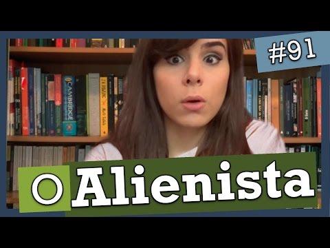 O ALIENISTA, DE MACHADO DE ASSIS (#91)