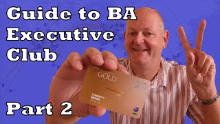 Guide to the BA Executive Club.  Advanced - Part 2