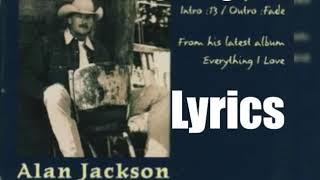 Alan Jackson - Everything I Love 1997 Lyrics