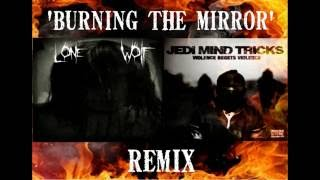 Lone Wolf- 'Spread The Fire' (Jedi Mind Tricks- 'Burning The Mirror' REMIX)