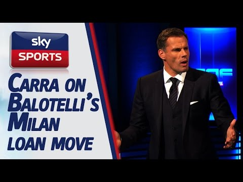 Balotelli to AC Milan Carragher is delighted!