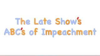The Late Show Teaches The ABCs Of Impeachment thumbnail