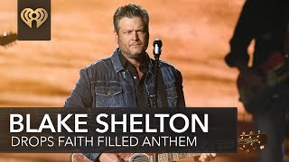"""Blake Shelton Drops New Faith Filled Anthem """"Jesus Got A Tight Grip""""' 