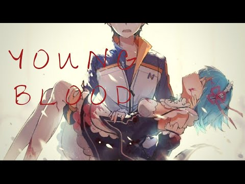 Young Blood | Re:Zero 『AMV』