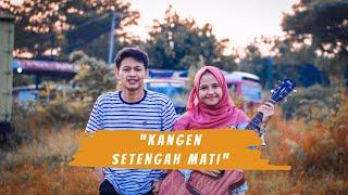 Download lagu Kangen Setengah Mati Wandra Didik Budi Feat Cindi Cintya Dewi Mp3