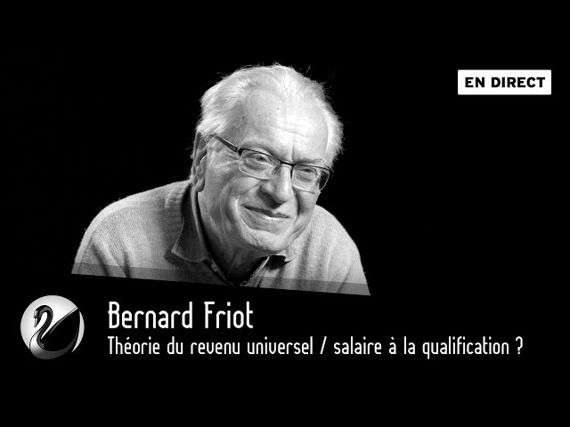Thinkerview, Bernard Friot : Théorie du revenu universel / salaire à la qualification ?