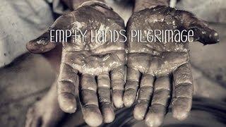 Empty Hands Pilgrimage