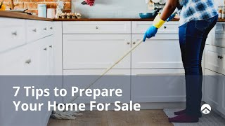 7 Quick Tips For Preparing Your Home For Sale
