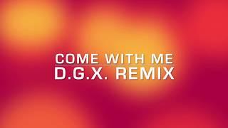 South Coast - Come With Me (D.G.X. Remix)