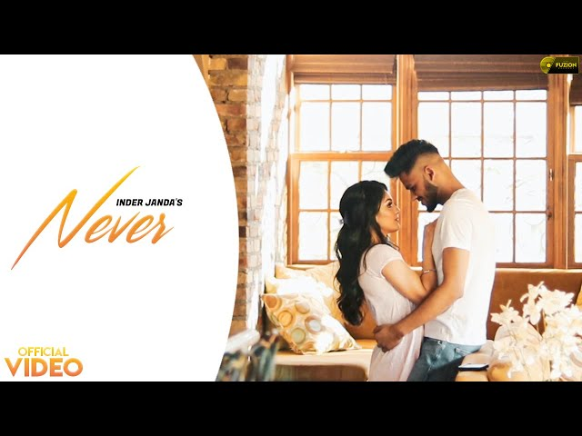NEVER (Official Video) Inder Janda | Sabhi Rehill | Robby | Latest Punjabi Songs 2020