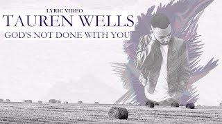 Tauren Wells - God's not done with you [Lyrics]