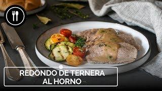 La receta más jugosa y sabrosa de REDONDO de TERNERA al HORNO