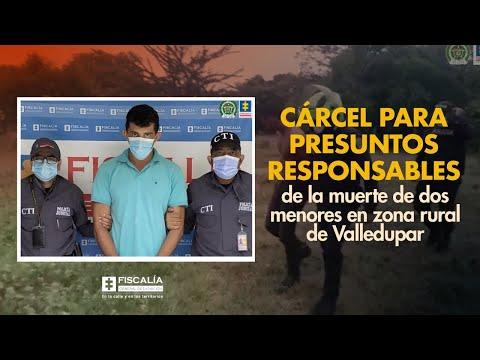 Cárcel para presuntos responsables de la muerte de dos menores en zona rural de Valledupar